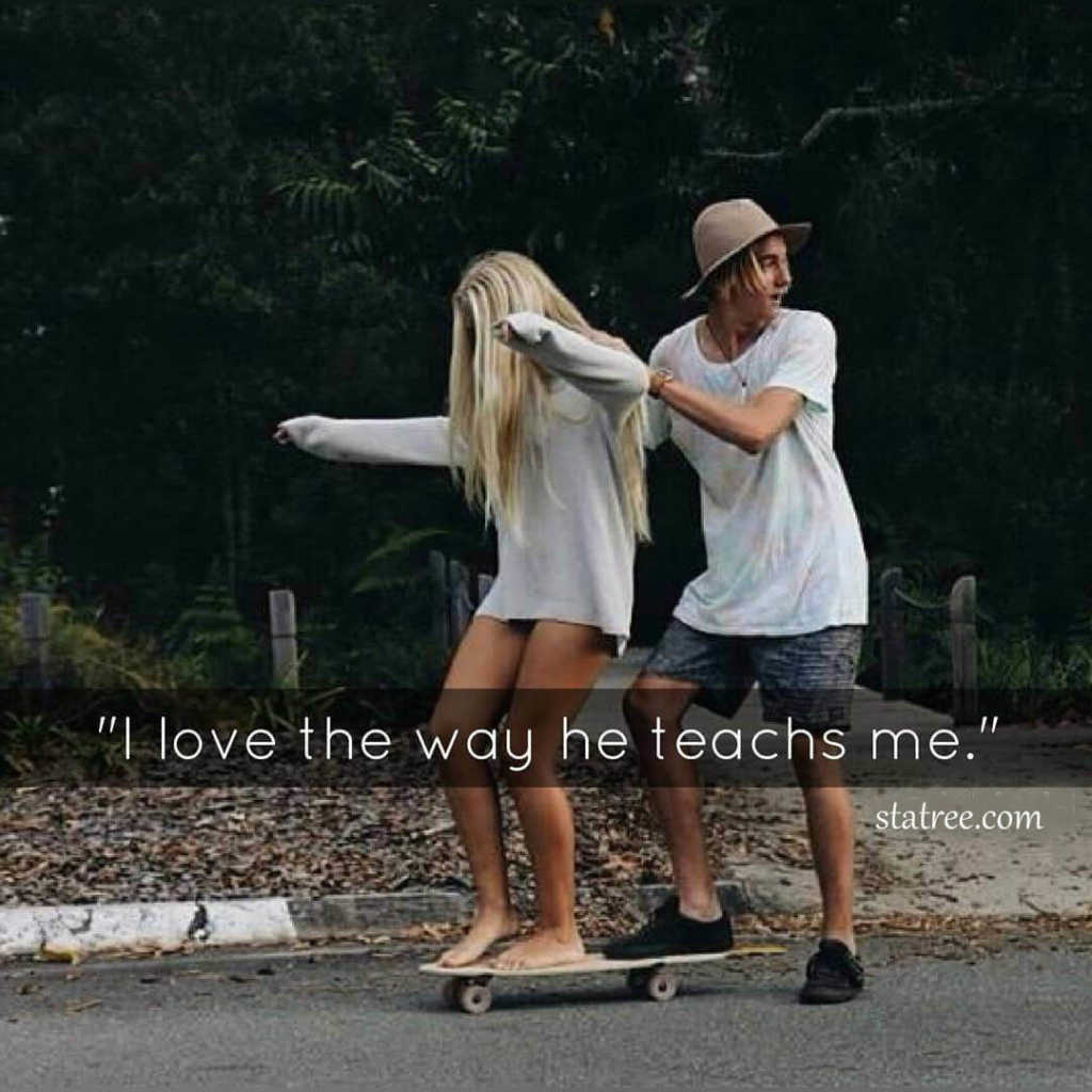 i love the way he teaches me