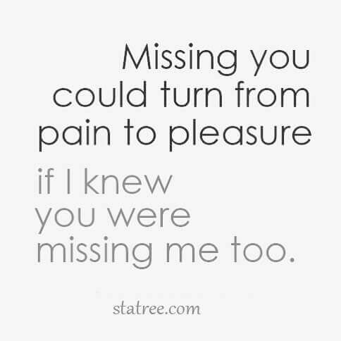if i knew you were missing me too