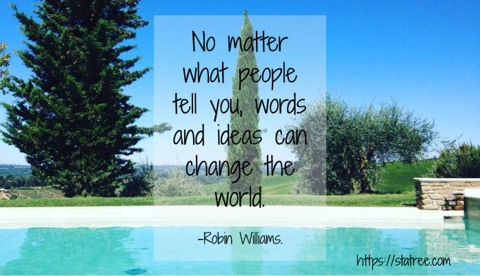 no-matter-what-people-tell-you-words-and-ideas-can-change-the-world