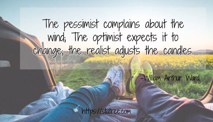 the-pessimist-complains-about-the-wind-the-optimist-expects-it-to-change