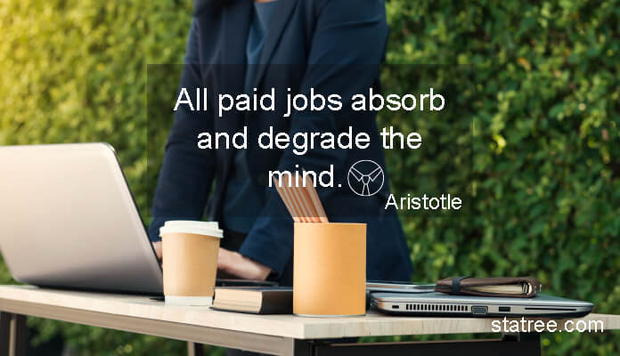 All paid jobs absorb and degrade the mind