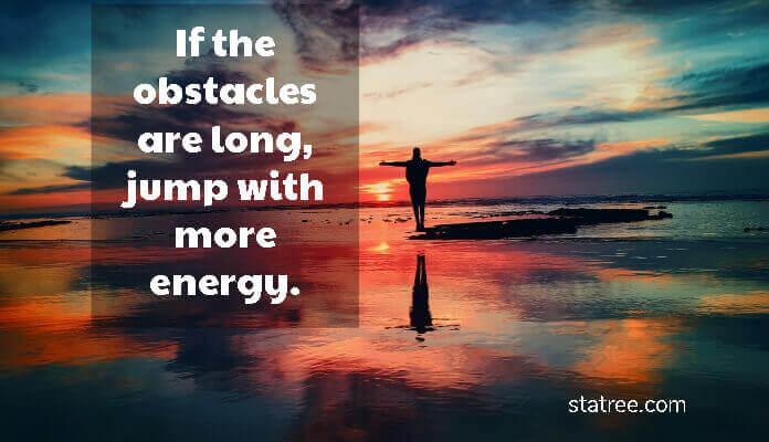 If the obstacles are long, jump with more energy.