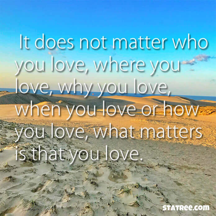 It does not matter who you love