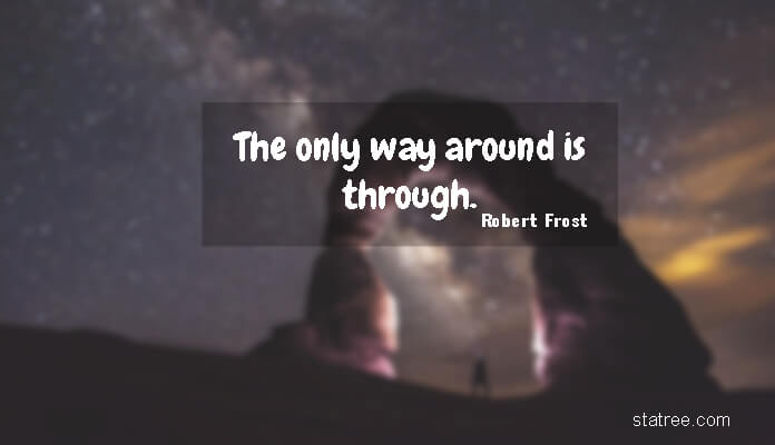 The only way around is through.
