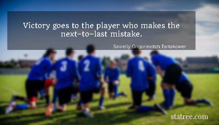 Victory goes to the player who makes the next–to–last mistake